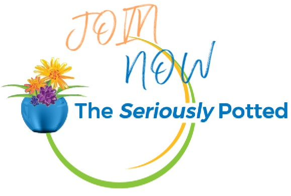 Join the Seriously Potted Now!